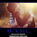 Tu y yo juntos por siempre