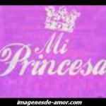 Mi princesa, bella imagen para dedicar