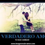 Imagen con mensaje: El verdadero amor te hace cambiar