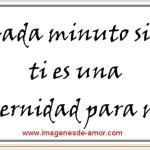 Imagen romántica: Cada minuto sin ti es una eternidad para mi