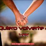 Imagenes con Frases Quiero Volverte a ver