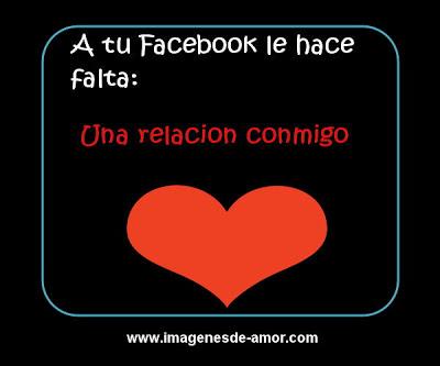 A tu facebook le hace falta: una relacion conmigo! imagen chistosa