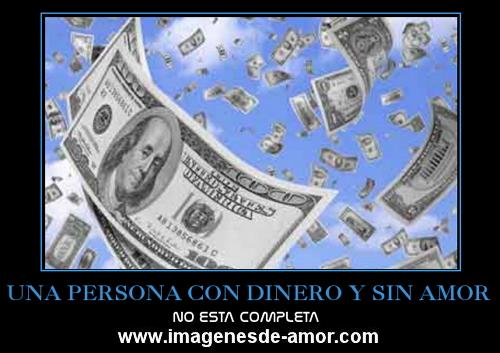 Una persona con dinero y sin amor no esta completa - desmotivacion